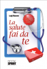 La salute fai da te (ebook)  Luigi Macone   Booksprint
