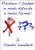 Risolvere il Diabete in Modo Naturale e Senza Farmaci (ebook)  Claudio Lombardi   Narcissus Self-publishing