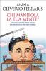 Chi manipola la tua mente? (ebook)  Anna Oliverio Ferraris   Giunti Editore