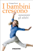 I bambini crescono nonostante gli adulti (ebook)  Giuseppe Ferrari   De Agostini