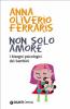 Non solo amore (ebook)  Anna Oliverio Ferraris Paolo Sarti  Giunti Demetra