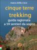 Cinque terre trekking (ebook)  Marco Della Croce   ACTA (Associazione Cultura Turismo Ambiente)