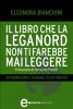 Il libro che la Lega Nord non ti farebbe mai leggere (ebook)  Eleonora Bianchini   Newton & Compton Editori
