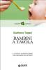 Bambini a tavola (ebook)  Gianfranco Trapani   Giunti Editore