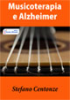 Musicoterapia e Alzheimer (ebook)  Stefano Centonze   Edizioni Circolo Virtuoso