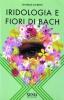 Iridologia e Fiori di Bach  Daniele Lo Rito   Xenia Edizioni