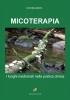 Micoterapia: I funghi medicinali nella pratica clinica  Ivo Bianchi   Nuova Ipsa Editore