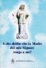 A che debbo che la Madre del mio Signore venga a me?  Autori Vari   Editrice Ancilla