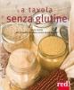 A tavola senza glutine  Raffaella Oppimitti   Red Edizioni