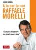 A tu per tu con Raffaele Morelli  Raffaele Morelli Davide Mosca  Edizioni Riza