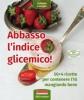 Abbasso l'indice glicemico!  Raffaella Fenoglio   Terra Nuova Edizioni