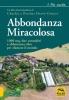 Abbondanza Miracolosa  Charles Hervé-Gruyer Perrine Hervé-Gruyer  Macro Edizioni