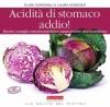 Acidità di stomaco addio!  Elisa Cardinali Laura Gogioso  Terra Nuova Edizioni