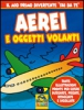 Aerei e Oggetti Volanti (Prodotto usato)  Autori Vari   Macro Junior