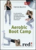 Aerobic boot camp (DVD)  Fabrizia Boschni   Red Edizioni