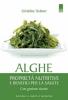 Alghe. Proprietà nutritive e benefici per la salute  Geraldine Teubner   Edizioni il Punto d'Incontro
