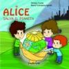 Alice salva il pianeta  Giorgia Cozza Maria Francesca Agnelli  Il Leone Verde