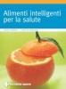 Alimenti intelligenti per la salute  Jurgen Vormann Christina Wiedemann  Tecniche Nuove