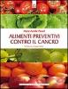 Alimenti preventivi contro il cancro  Marie-Amélie Picard   Edizioni il Punto d'Incontro
