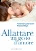 Allattare un gesto d'amore  Tiziana Catanzani Paola Negri  Bonomi Editore