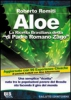 Aloe: la Ricetta Brasiliana detta 'di Padre Romano Zago'  Roberto Romiti   Bis Edizioni