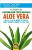 Aloe Vera. La regina delle Piante Medicinali  Alice Beringer   Macro Edizioni