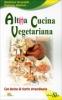 Alt(r)a Cucina Vegetariana  Beatrice Grasselli Patrizia Venturi  Edizioni Sì