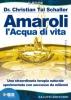Amaroli. L'acqua di vita (ebook)  Christian Tal Schaller   Bis Edizioni