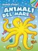 Animali del Mare - Fantasie a colori  Autori Vari   Macro Junior