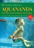 Aquananda. Acquaticità per bambini  Boris Guinzbourg Andrea Lucca  Tecniche Nuove