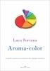 Aroma-color  Luca Fortuna   Edizioni Enea