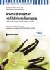 Aromi alimentari nell'Unione Europea  Rodolfo Paoletti Andrea Poli Vittorio Silano Tecniche Nuove