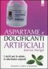 Aspartame e Dolcificanti Artificiali  Jean-Luc Darrigol   Edizioni il Punto d'Incontro