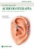 Auricoloterapia. Diagnosi e applicazioni in agopuntura auricolare  Osvaldo Sponzilli   Tecniche Nuove