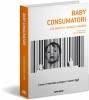 Baby consumatori  Ed Mayo Agnes Nairn  Nuovi Mondi Edizioni