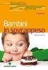 Bambini in sovrappeso  Barbara Asprea   Tecniche Nuove