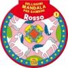 Bellissimi Mandala per Bambini 1 - Volume Rosso  Autori Vari   Macro Junior