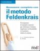 Benessere completo con il metodo Feldenkrais  David Zemach-Bersin Kaethe Zemach-Bersin Mark Reese Red Edizioni