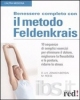 Benessere completo con il metodo Feldenkrais  David Zemach-Bersin Kaethe Zemach-Bersin Mark Reese Red Edizioni