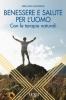 Benessere e Salute per l'Uomo  Melania Mannoni   Xenia Edizioni