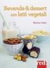 Bevande & dessert con latti vegetali  Martina Tallon   Red Edizioni