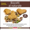 Biscotti al naturale  Pasquale Boscarello   Terra Nuova Edizioni