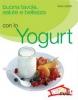 Buona tavola salute e bellezza con lo YOGURT  Neva Ceseri   Red Edizioni