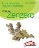 Buona tavola salute e bellezza con lo ZENZERO  Ellen Heidbohmer   Red Edizioni