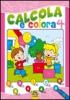 Calcola e Colora 4  Autori Vari   Macro Junior
