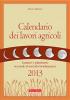 Calendario dei lavori agricoli 2013  Pierre Masson   Terra Nuova Edizioni