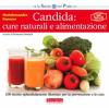 Candida. Cure naturali e alimentazione  Marialessandra Panozzo   Terra Nuova Edizioni