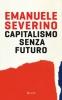 Capitalismo senza futuro  Emanuele Severino   Rizzoli