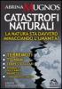 Catastrofi Naturali  Sabrina Mugnos   Macro Edizioni