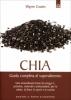 Chia - Guida Completa al Super Alimento  Wayne Coates   Edizioni il Punto d'Incontro